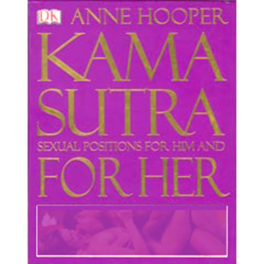 Kama Sutra Sexual Positions for Her and for Him Book by Anne Hooper - View #1