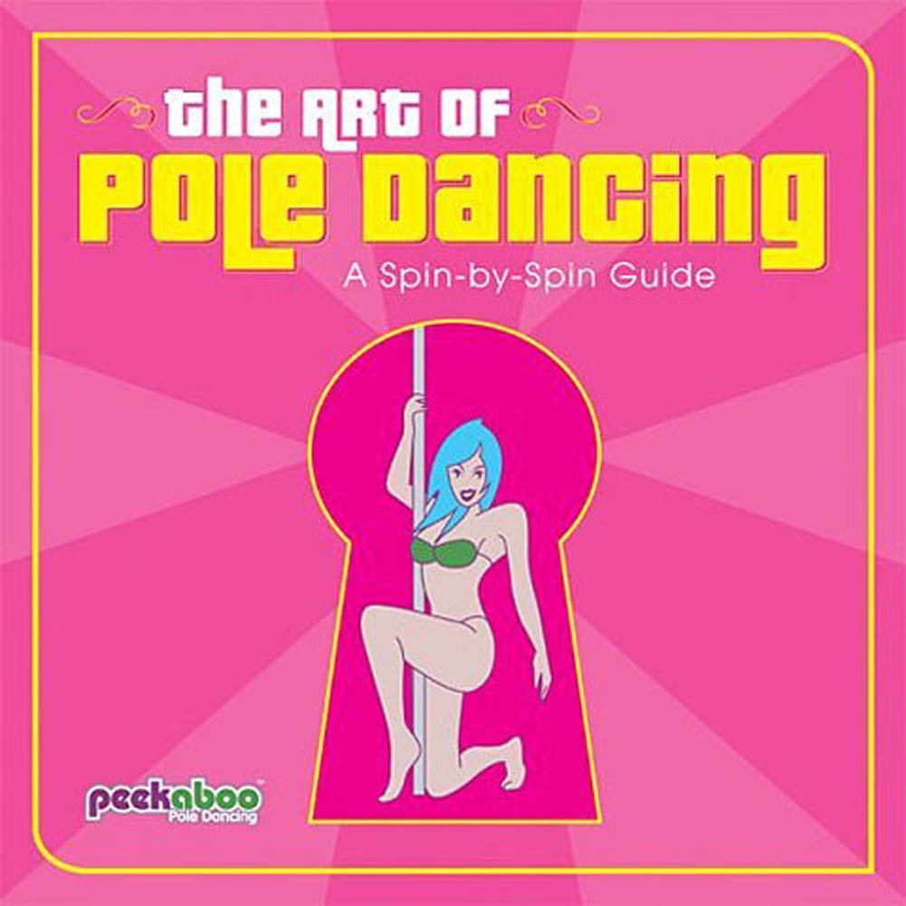 Art of Pole Dancing A Spin by Spin Guide Book - View #1