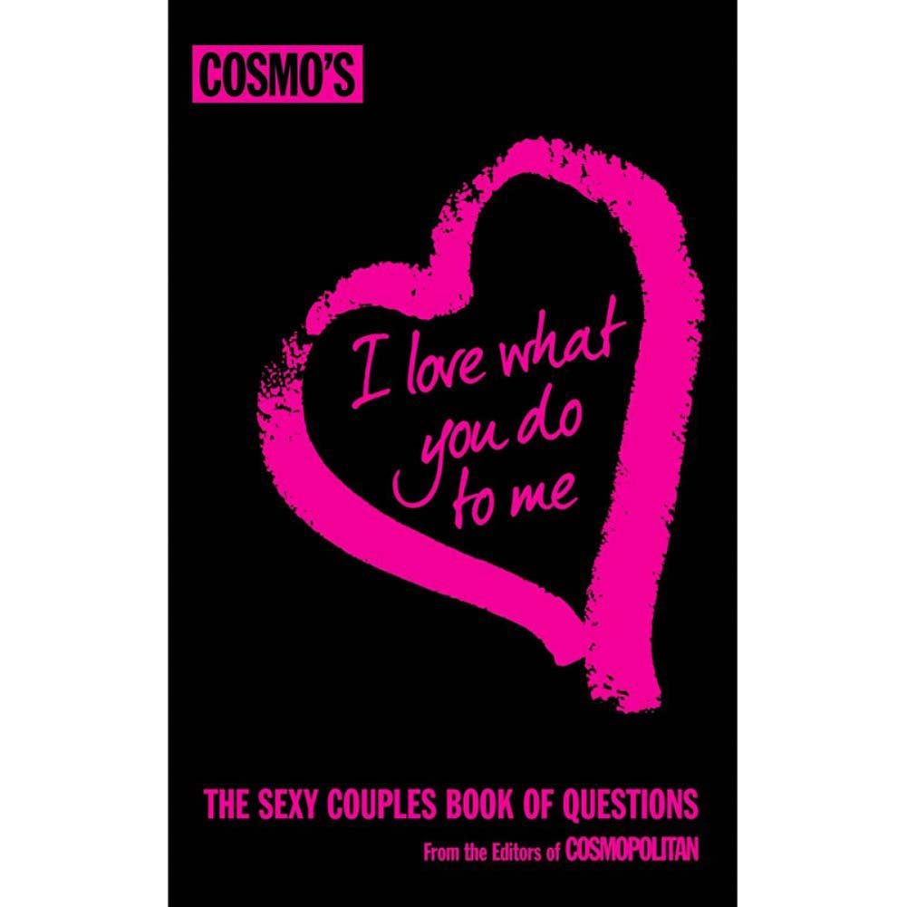 CosmoS I Love What You Do to Me Book of Questions - View #1