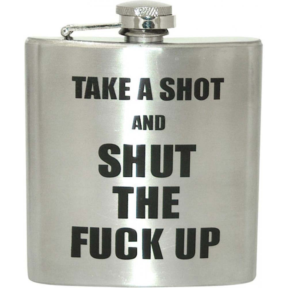 Shut the Fuck Up Flask 6 Oz - View #1