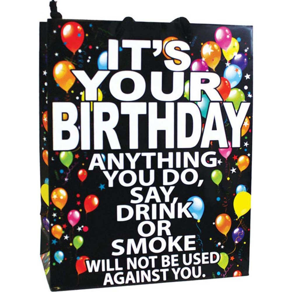 Kalan ItS Your Birthday Anything You Do Say Drink or Smoke...Gift Bag - View #1