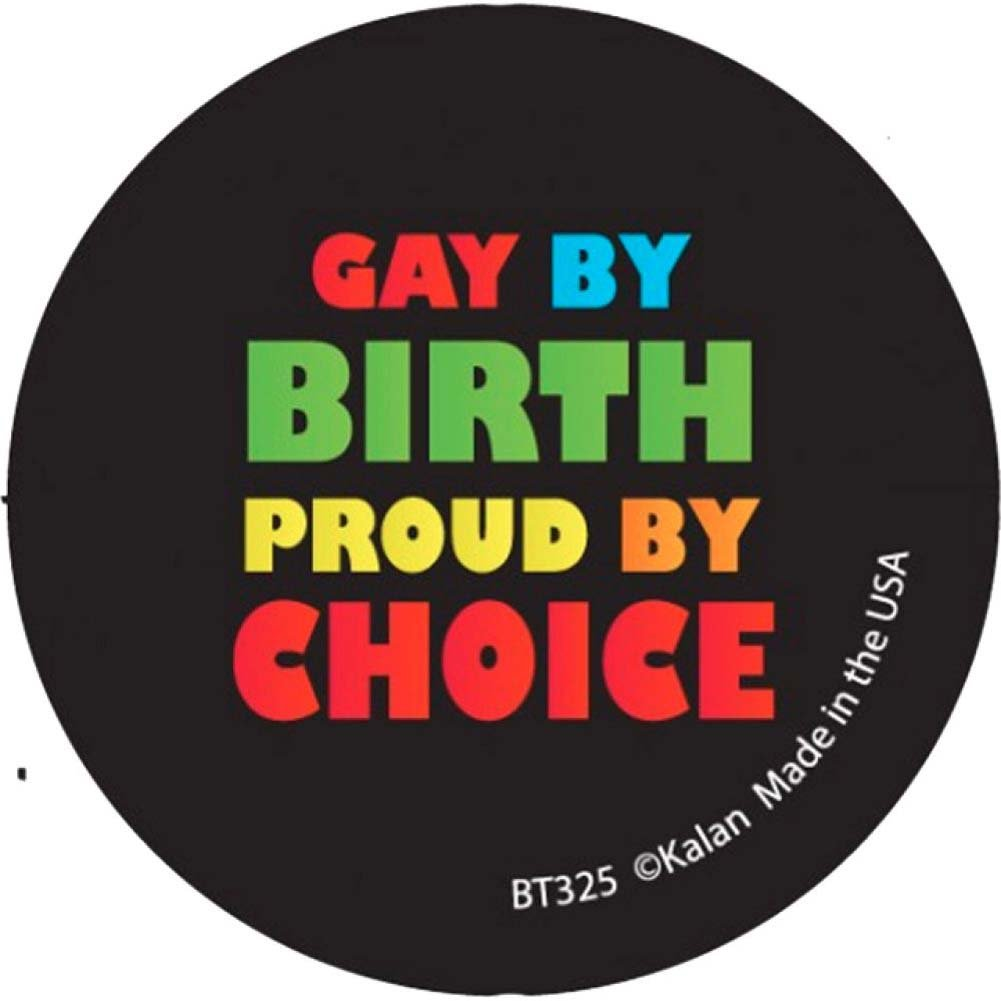 Kalan Gay by Birth Proud by Choice Button - View #1