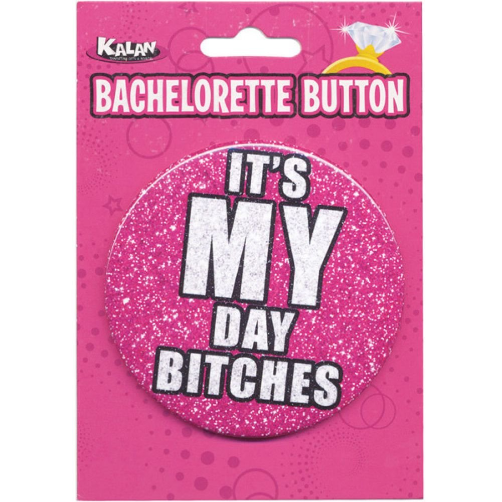 Bachelorette Button ItS My Day Bitches - View #1