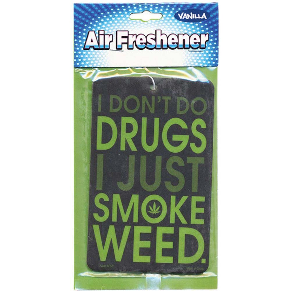 I DonT Do Drugs I Just Smoke Weed Air Freshener - View #1