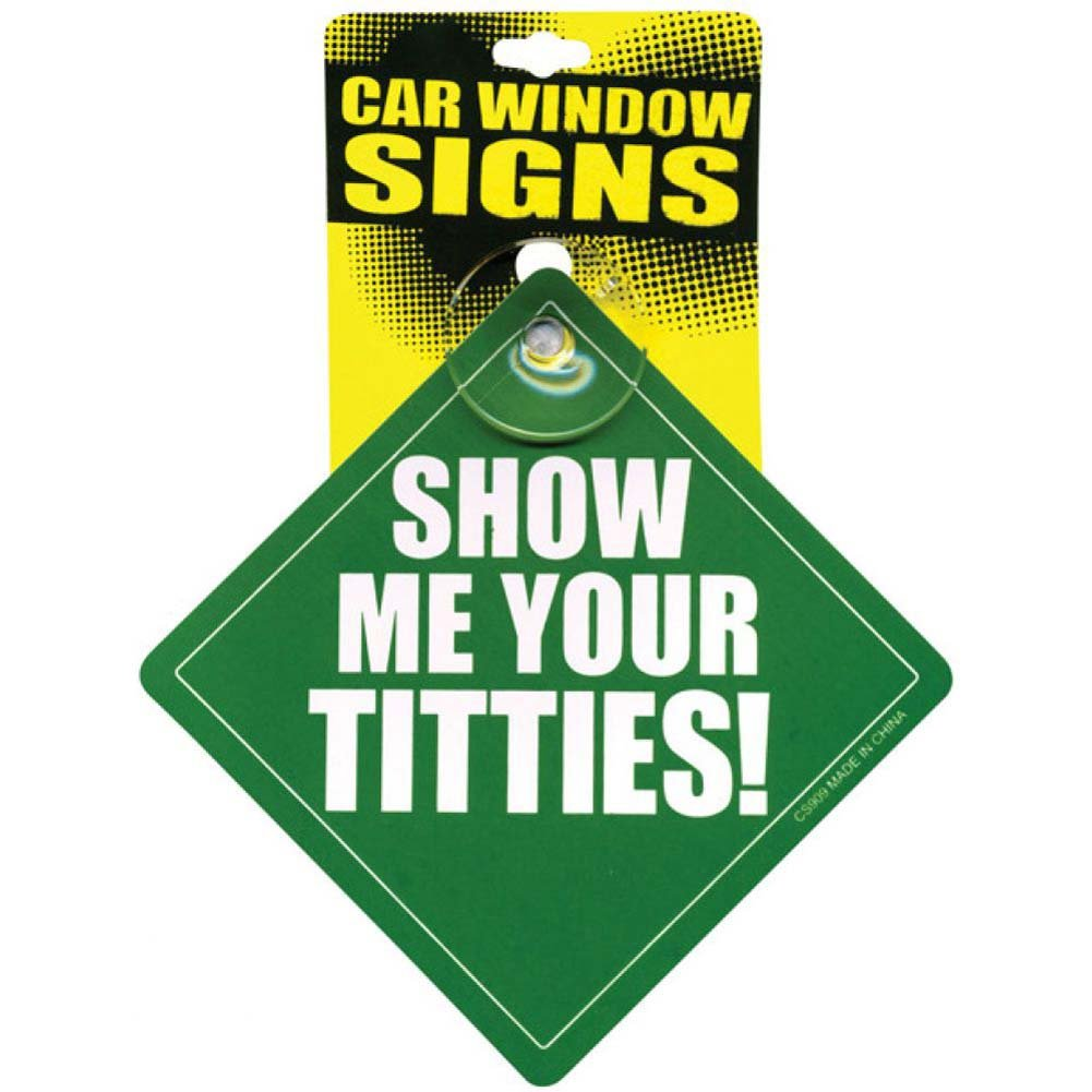 Show Me Your Titties Car Window Signs - View #1