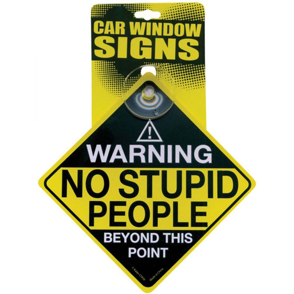 Warning No Stupid People Beyond This Point Car Window Signs - View #1