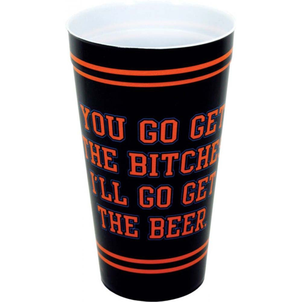 You Go Get the Bitches and ILl Go Get the Beer Drinking Cup - View #1