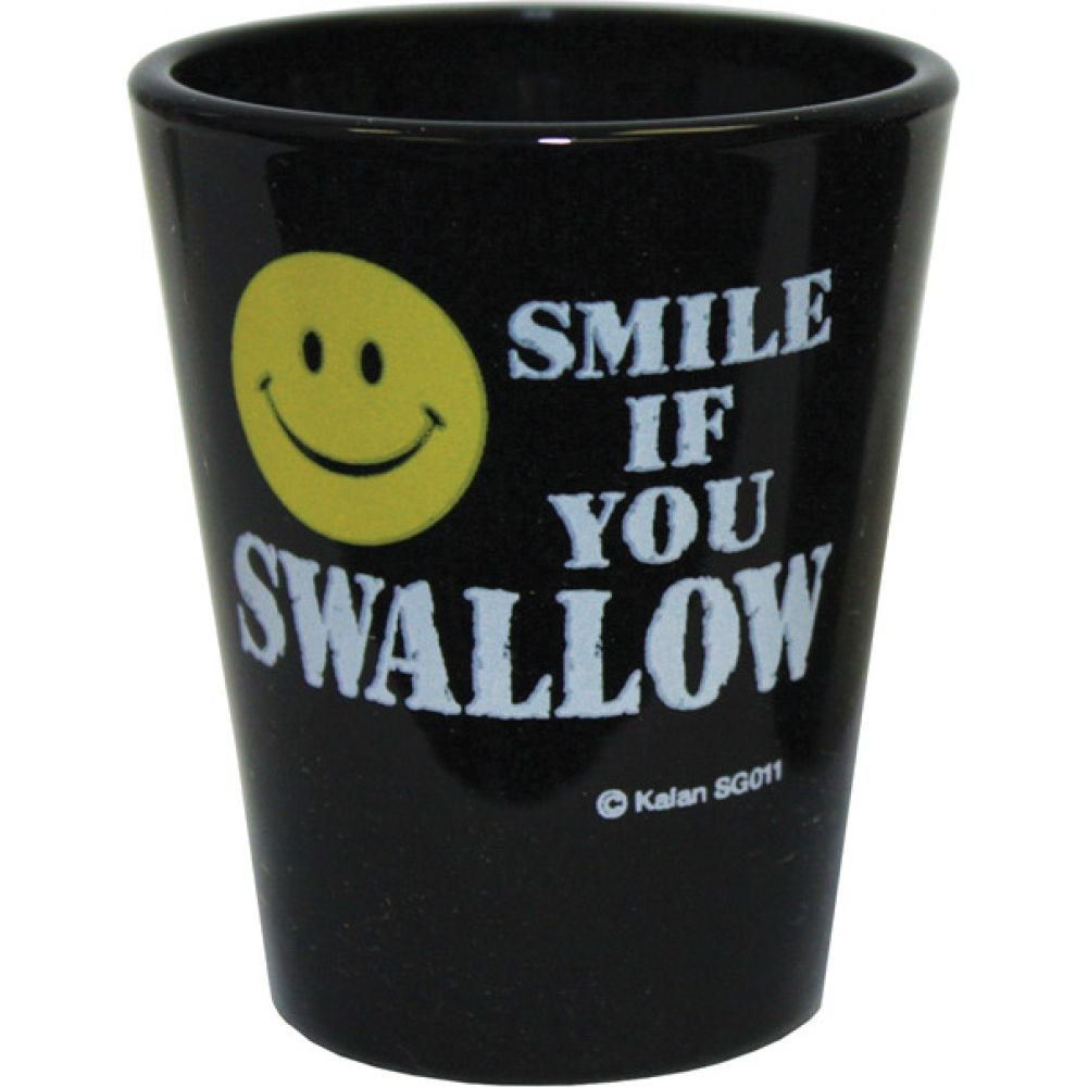 Smile If You Swallow Shot Glass - View #1